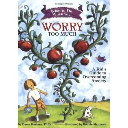 What To Do When You Worry Too Much. A Kids Guide To Overcoming Anxiety