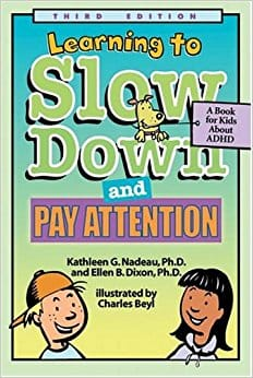 Learning to Slow Down and Pay Attention. A Book for Kids about ADHD. Third Edition